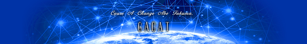 CACAT カカット Cause A Change Abe Takuma.